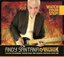 Andy Santana and The West Coast Playboys - Watch Your Step CD Delta Groo