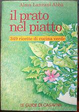 1989 'IL PRATO NEL PIATTO' 349 RICETTE DI CUCINA VEGETARIANA