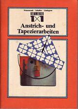 Heimwerker 1x1 Anstrich- und Tapizierarbeiten (altes,bebildertes Fachbuch)1983