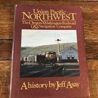 UNION PACIFIC NORTHWEST by Jeff Asay, HCDJ Trains History 1991, 336 pages