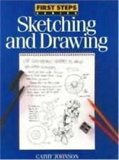 Sketching and Drawing (First Step Series) by Cathy Johnson