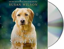 The Dog Who Saved Me: A Novel, , Wilson, Susan, Excellent, 2015-03-24,