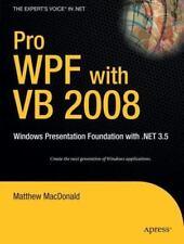 Pro WPF with VB 2008: Windows Presentation Foundation with .NET 3.5 (Pro)