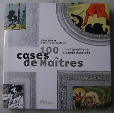 Thierry Groensteen - 100 cases de Maîtres un art graphique, la bande dessinée