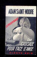 A. SAINT MOORE Une croisade pour Face d'Ange Fleuve Noir Espionnage 951 1972