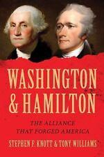 WASHINGTON AND HAMILTON [978149 - TONY WILLIAMS STEPHEN F. KNOTT (PAPERBACK) NEW