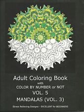 Adult Coloring Book With Color By Number or Not Mandalas Vol 3 Volume 5