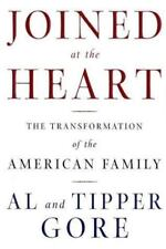 Joined at the Heart : The Tranformation of the American Family by Al Gore and...