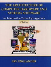 The Architecture of Computer Hardware and Systems