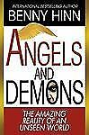 Angels and Demons: The Amazing Reality of an Unseen World by Hinn, Benny