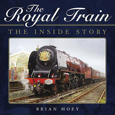 The Royal Train: The Inside Story, New, Hoey, Brian Book