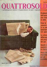 C9  QUATTRO SOLDI - N. 8 AGOSTO 1966 - GUADAGNARE BENE RISPARMIARE DI PIU' ....