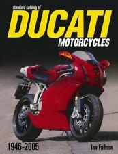 Standard Catalog Of Ducati Motorcycles 1946-2005 by Falloon, Ian