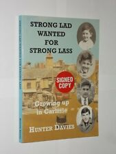 Strong Lad Wanted For Strong Lass. Growing Up In Carlisle. Hunter Davies.Signed.