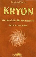 KRYON - Weckruf für die Menschheit - Zurück zur Quelle - Patrizia Pfister BUCH