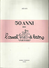 """1923-1973_50 ANNI DE """" 'L CAVAL 'D BRONS""""_FAMIJA TURINEISA_STORIA DI UN GIORNALE"""