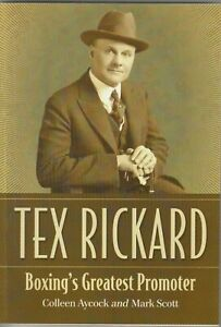 TEX RICKARD, Boxing's Greatest Promoter by Colleen Aycock/Mark Scott, USA 2012