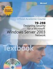 Designing Security for a Microsoft Windows Server  2003 Network (70-298) Textboo