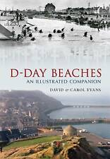 D-Day Beaches: An Illustrated Companion by David Evans, Carol Evans...