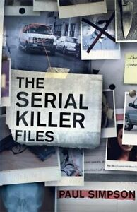 The Serial Killer Files by Simpson, Paul Book The Cheap Fast Free Post