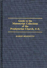 Guide to the Manuscript Collections of the Presbyterian Church, U.S (Bibliograph