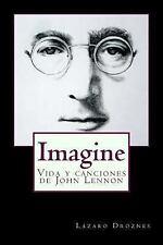 Biografías de Famosos: Imagine : Vida y Canciones de John Lennon by Lázaro...