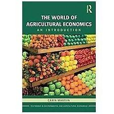 The World of Agricultural Economics : An Introduction by Carin Martiin (2013,...