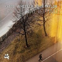 Wheeler K. & Taylor J. On The Way To Two  Vinyl LP NEW sealed