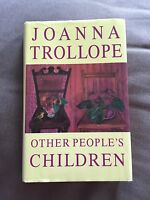 "1998 1ST EDITION ""OTHER PEOPLE'S CHILDREN"" JOANNA TROLLOPE FICTION HARDBACK BOOK"