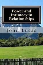 Power and Intimacy in Relationships : The Balanced Formula for Success by...
