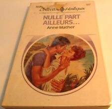 Book in French NULLE PART AILLEURS...Livre en Francais Collection HARLEQUIN