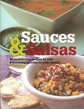 Sauces & Salsas - 40 Tantalizing International Recipes, NEW HB