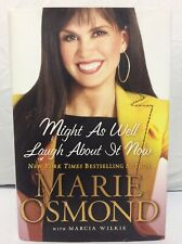Might As Well Laugh about It Now by Marie Osmond SIGNED Hardcover Book VG