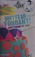 """Duff Goldman Don't Fear the Fondant ! Duff's """"Fondant 101"""" Guide"""