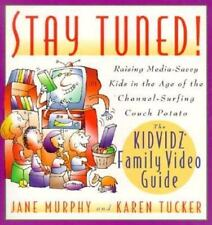 Stay Tuned! Raising Media-Savvy Kids in the Age of the Channel-Surfing Couch Pot
