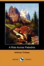 A Ride Across Palestine by Anthony Trollope (2008, Paperback)
