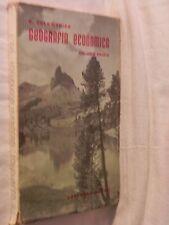 EOGRAFIA ECONOMICA Volume primo Geografia generale e geologia Carmelo Colamonico