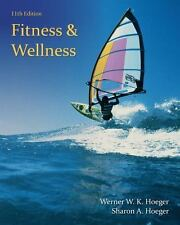 Fitness and Wellness by Wener W. K. Hoeger and Sharon A. Hoeger (2014,...