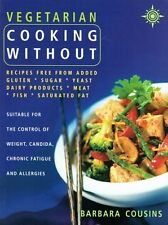 Vegetarian Cooking Without by Barbara Cousins NEW