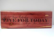 Hand made wood sign home wall decor. Learn From Yesterday Live For Today Hope.
