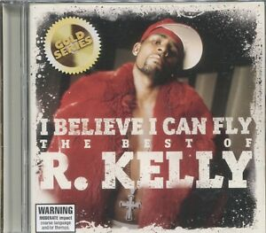 I BELIEVE I CAN FLY - THE BEST OF R. KELLY -  - CD