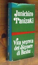 JUNICHIRO TANIZAKI: Vita segreta del Signore di Bushu  p. e. 1970  Bompiani