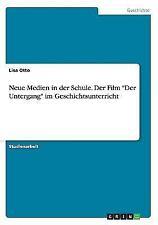 """Neue Medien in Der Schule. Der Film """"Der Untergang"""" Im Geschichtsunterricht (Pap"""