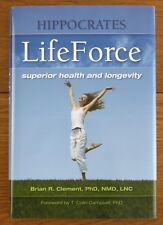 Hippocrates LIFEFORCE Health & Longevity by Brian Clement HARDCOVER w Jacket NEW