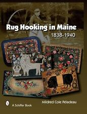 Rug Hooking in Maine 1838-1940, Peladeau, Mildred Cole, Very Good Book