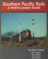 SOUTHERN PACIFIC RAILS a Motive Power Finale -- (NEW BOOK)