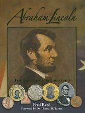 """Abraham Lincoln-The Image of His Greatness """"FULL COLOR"""" by Fred Reed (HARDCOVER)"""