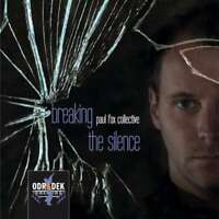 Fox Paul / Collective - Breaking The Silence Neuf CD