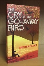The Cry Of The Go-Away Bird - Andrea Eames ***Signed & Dated*** 1st/1st 2011 PBO