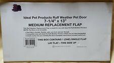 "NEW Ideal Pet Ruff Weather Medium Replacement Dog Pet Door Single Flap 7.25"" 13"""
